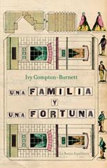 Compton-Burnett - Una familia y una fortuna