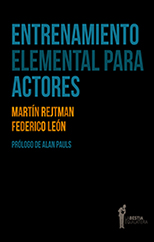 Entrenamiento elemental para actores - Martín Rejtman y Federico León