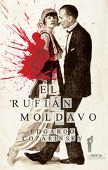 El rufián moldavo - Edgardo Cozarinsky