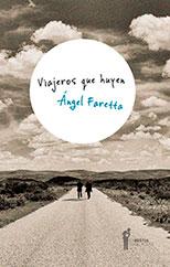 Viajeros que huyen - Ángel Faretta