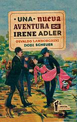 Una nueva aventura de Irene Adler – Osvaldo Lamborghini y Dodi Scheuer
