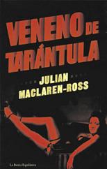 Veneno de tarántula - Julian Maclaren-Ross