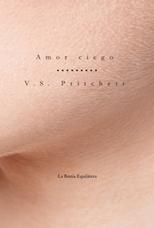 Amor ciego - V.S. Pritchett