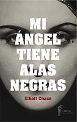 Mi ángel tiene alas negra - Elliott Chaze