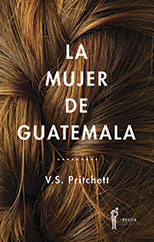 La mujer de Guatemala - V.S. Pritchett