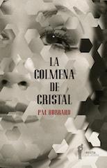 La colmena de cristal - P.M. Hubbard