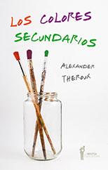 Los colores secundarios - Alexander Theroux